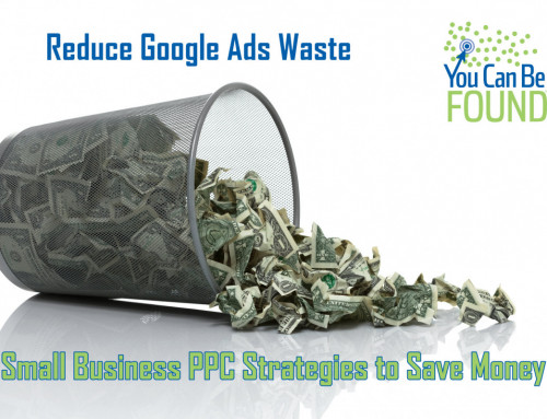 Small Business Google Ads (PPC) Strategies to Save Money