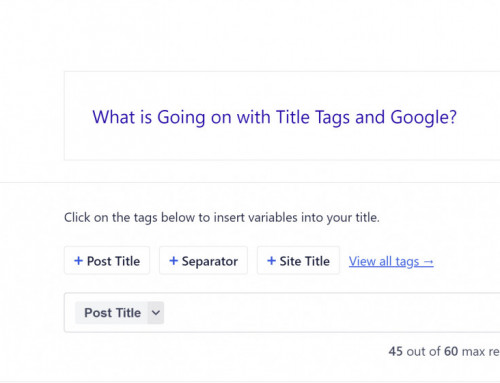 What is Going on with Title Tags and Google?